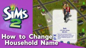 How to Change Household Name in The Sims 2