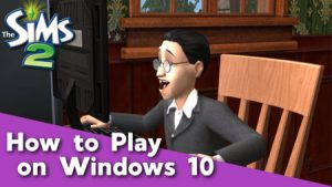 Sims 2 - Play on Windows 10